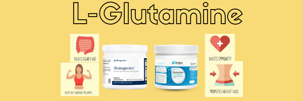 L-Glutamine Benefits Leaky Gut & Metabolism